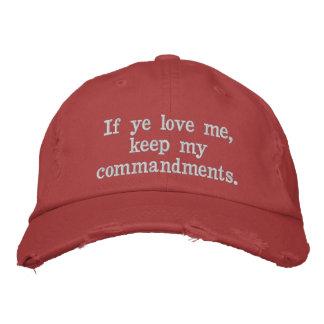 If ye love me, keep my commandments.  John 14:15 Embroidered Hats