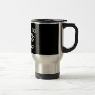 If You Ain't First You're Last! 15 Oz Stainless Steel Travel Mug
