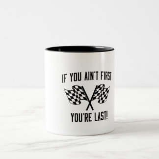 If You Ain't First You're Last! Two-Tone Coffee Mug