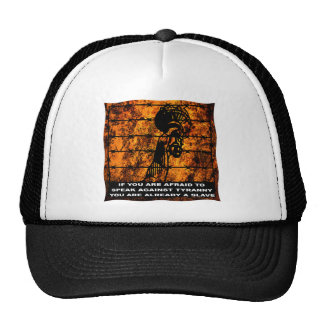 If You Are Afraid To Speak Against Tyranny Trucker Hat