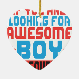 If you are looking for awesome boy, you found it.p ceramic heart ornament