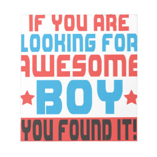 If you are looking for awesome boy, you found it.p notepad