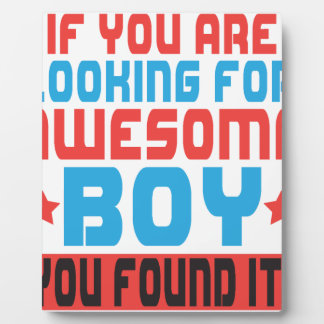 If you are looking for awesome boy, you found it.p plaque