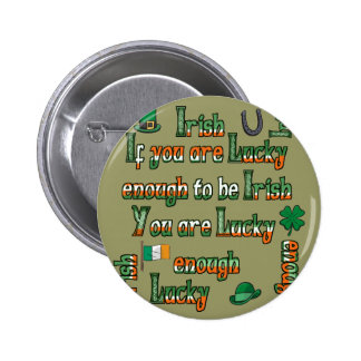 If You Are Lucky Enough to be Irish 2 Inch Round Button
