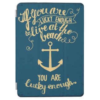 If You Are Lucky Enough to Live at the Beach iPad Air Cover