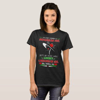 If You Are Lucky Madagascar Girl Will Handle You T-Shirt