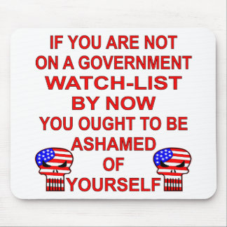 If You Are Not On A Government Watch List Mousepad