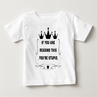 If you are reading this baby T-Shirt