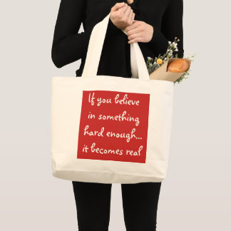 If you believe in something-bag large tote bag