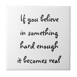 If you believe in something-tile tile