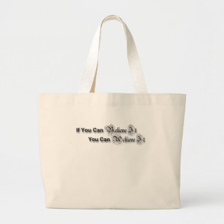 If you believe it, you can achieve it large tote bag