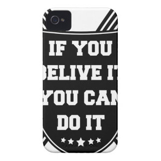 If you belive it you can do it Case-Mate iPhone 4 cases
