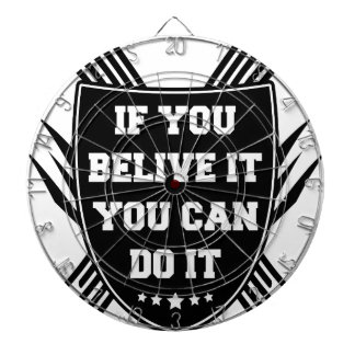 If you belive it you can do it dartboard