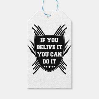 If you belive it you can do it gift tags