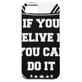 If you belive it you can do it iPhone 5 cover