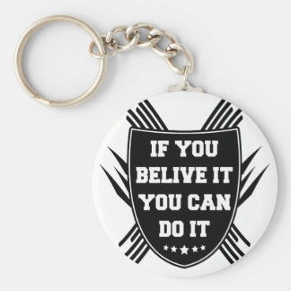 If you belive it you can do it keychain