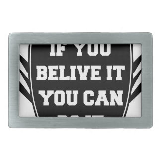 If you belive it you can do it rectangular belt buckle