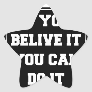 If you belive it you can do it star sticker