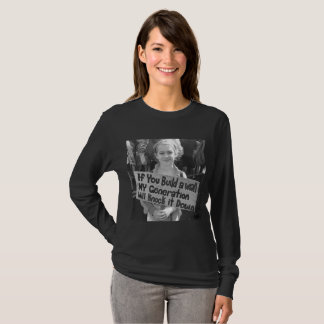 IF YOU BUILD A WALL MY GENERATION WILL KNOCK IT T-Shirt