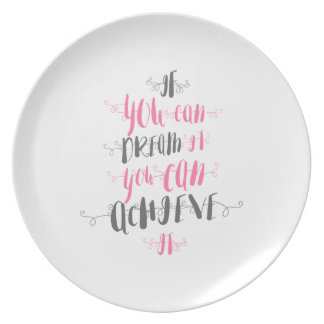 If-you-can-dream-it-you-can-achieve-it Dinner Plates