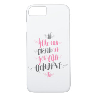 If-you-can-dream-it-you-can-achieve-it iPhone 8/7 Case