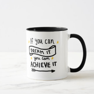 If You Can Dream It You Can Achieve It Mug