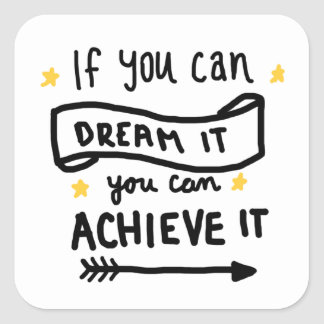 If You Can Dream It You Can Achieve It Stickers