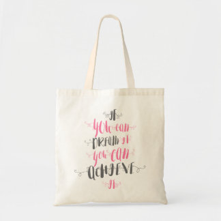 If-you-can-dream-it-you-can-achieve-it Tote Bag