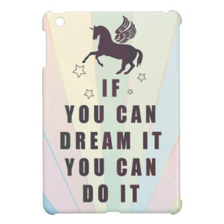 if you can dream it, you can do it case for the iPad mini