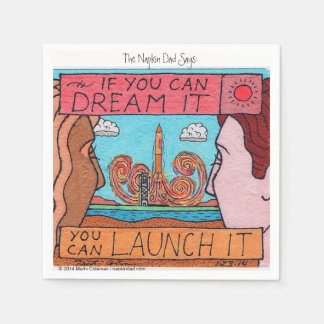 If You Can Dream It, You can Launch It! Paper Napkin