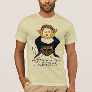 If you can keep your head T-Shirt