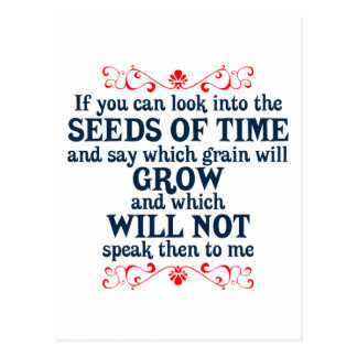 If You can Look into the Seeds of Time Postcard