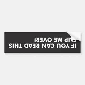 If You Can Read This Flip Me Over Bumper Sticker