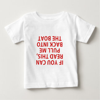 If You Can Read This Pull Me Back Into the Boat Baby T-Shirt