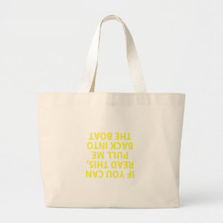 If You Can Read This Pull Me Back Into The Boat Large Tote Bag