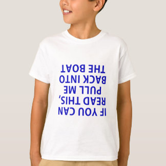 If You Can Read This Pull Me Back Into the Boat T-Shirt