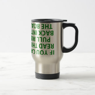 If You Can Read This Pull Me Back Into The Boat Travel Mug
