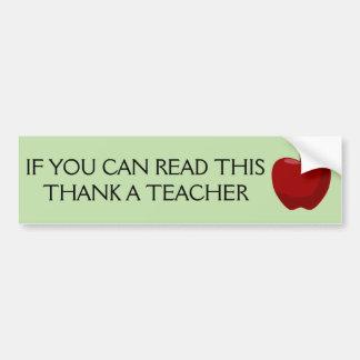 If you can read this, thank a teacher. bumper sticker