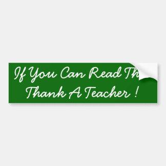 If you can read this, thank a Teacher Bumper Sticker