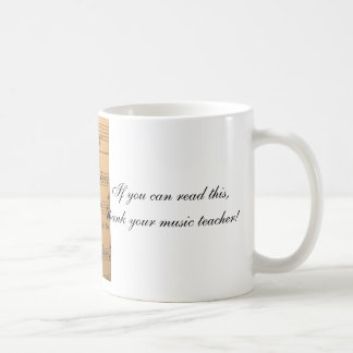 If you can read this, thank your music teacher coffee mug