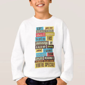 if you can read this then I manged to text and Sweatshirt