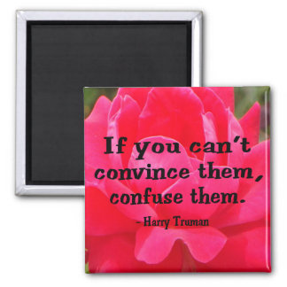 If You Cant Convince them, Confuse them Magnet