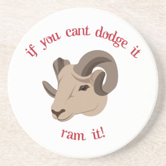 If You Cant Dodge It Ram It! Beverage Coaster