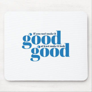 If you can't make it good. mouse pad