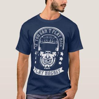 If You Can't Play Nice, Play Hockey Tee Shirt