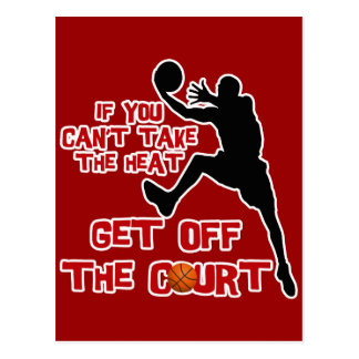 IF YOU CAN'T TAKE THE HEAT GET OFF THE COURT POSTCARD