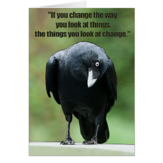 If you change the way you look at things... card
