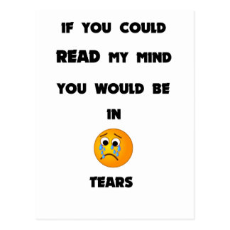 if you could read my mind you would be in tears2.p postcard