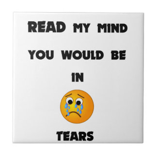if you could read my mind you would be in tears2.p tile