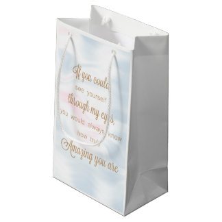 If You Could See Yourself Encouragement Small Small Gift Bag